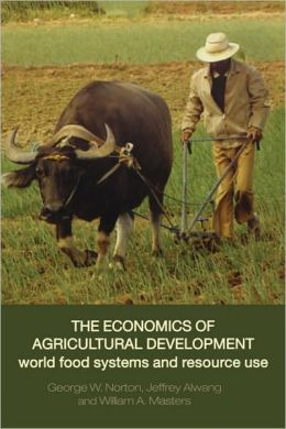 The Economics of Agricultural Development: World Food Systems and Resource Use