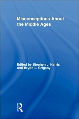 Misconceptions About the Middle Ages