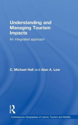 Understanding and Managing Tourism Impacts: An Integrated Approach