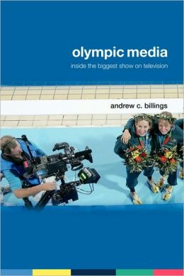 Olympic Media: Inside the Biggest Show on Television