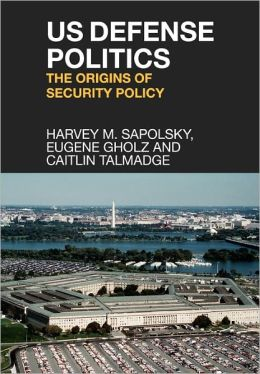 US Defense Politics: The Origins of Security Policy