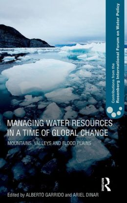 Managing Water Resources in a Time of Global Change: Mountains, Valleys and Flood Plains