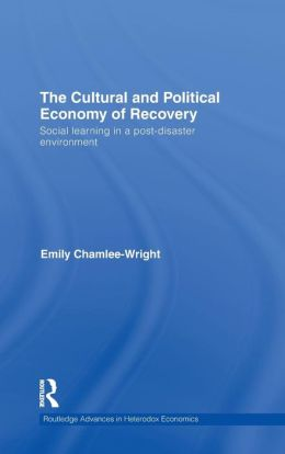 The Political and Cultural Economy of Recovery: Social Learning in a post-disaster environment