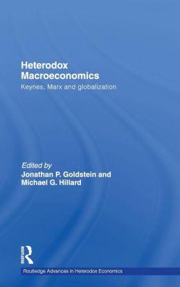 Heterodox Macroeconomics: Keynes, Marx and globalization