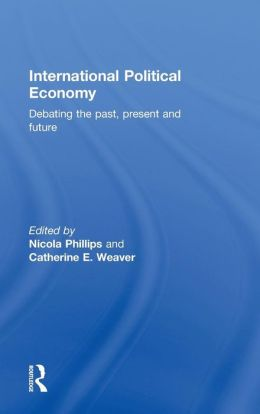 International Political Economy: Debating the Past, Present and Future