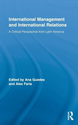 International Management and International Relations: A Critical Perspective from Latin America