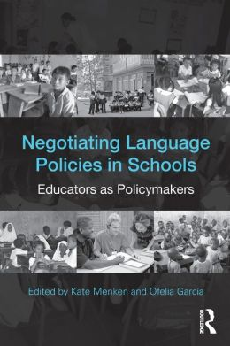 Negotiating Language Education Policies: Educators as Policymakers