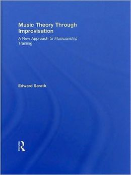 Music Theory Through Improvisation: A New Approach to Musicianship Training [With CD (Audio)]
