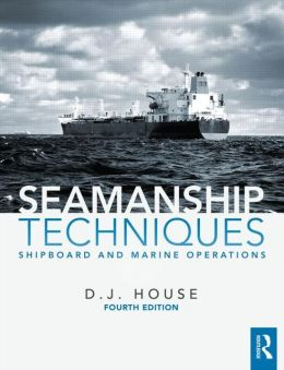Seamanship Techniques: Shipboard and Marine Operations