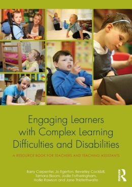 Children and Young People with Complex Learning Difficulties and Disabilities: A resource book for teachers and teaching assistants