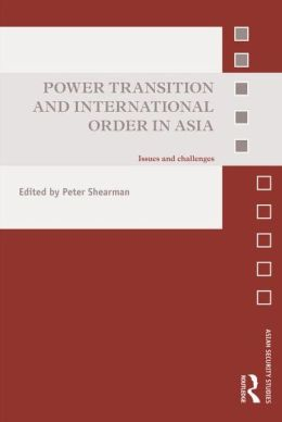 Power Transition and International Order in Asia: Issues and Challenges