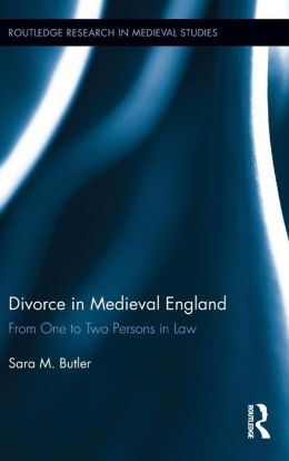 Divorce in Medieval England: From One to Two Persons in Law