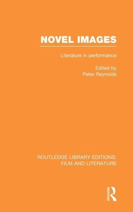 Novel Images: Literature in Performance