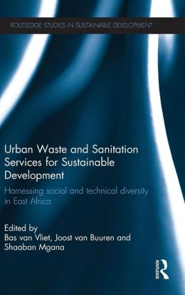 Urban Waste and Sanitation Services for Sustainable Development: Harnessing Social and Technical Diversity in East Africa