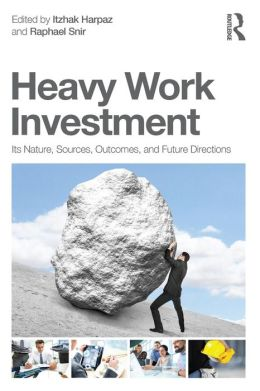 Heavy Work Investment: Its Nature, Sources, Outcomes and Future Directions