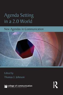 Agenda Setting in a 2.0 World: New Agendas in Communication
