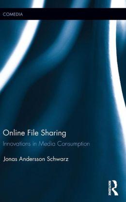 Online File Sharing: Innovations in Media Consumption