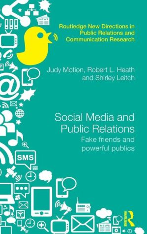 Social Media and Public Relations: Fake Friends and Powerful Publics