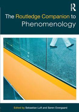 The Routledge Companion to Phenomenology