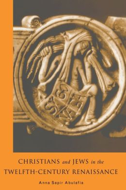Christians and Jews in the Twelfth-Century Renaissance