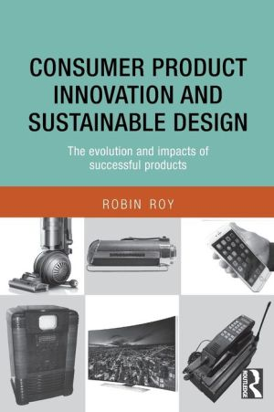 Consumer Product Innovation and Sustainable Design: The Evolution and Impacts of Successful Products