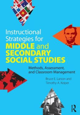 Instructional Strategies for Middle and Secondary Social Studies: Methods, Assessment, and Classroom Management