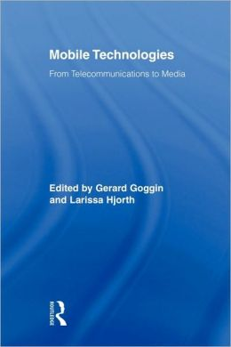 Mobile Technologies: From Telecommunications to Media