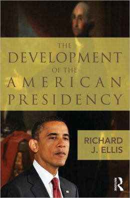 The Development of the American Presidency