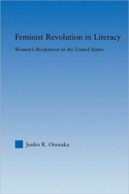 Feminist Revolution in Literacy: Women's Bookstores in the United States