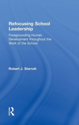 Refocusing School Leadership: Foregrounding Human Development throughout the Work of the School