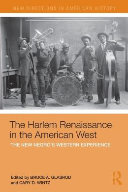 The Harlem Renaissance in the American West: The New Negro's Western Experience