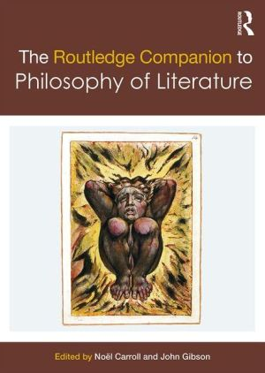 The Routledge Companion to Philosophy of Literature