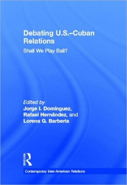 Debating U.S.-Cuban Relations: Shall We Play Ball?