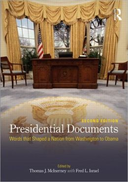 Presidential Documents: Words that Shaped a Nation from Washington to Obama