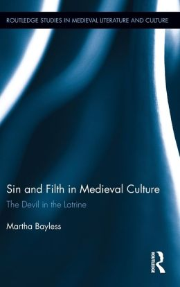 Sin and Filth in Medieval Culture: The Devil in the Latrine