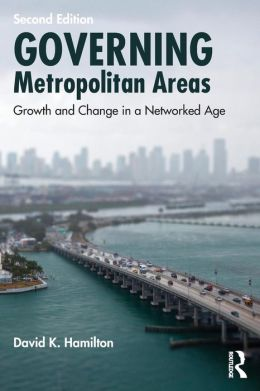 Governing Metropolitan Areas: Growth and Change in a Networked Age