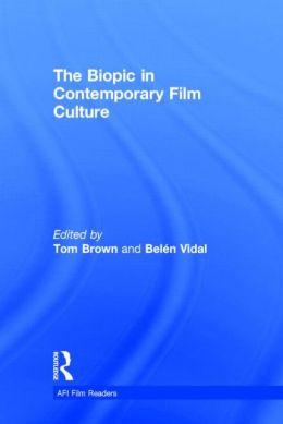 The Biopic in Contemporary Film Culture