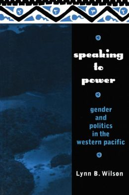 Speaking to Power: Gender Politics in the Western Pacific