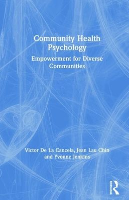 Community Health Psychology: Empowerment for Diverse Communities