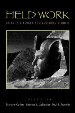 Field Work: Sites in Literary and Cultural Studies