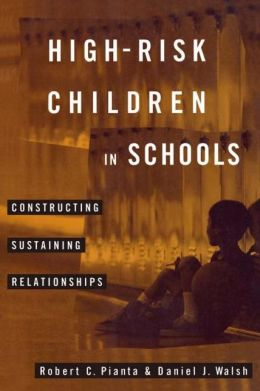 High-Risk Children In Schools: Constructing Sustaining Relationships