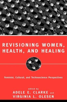 Revisioning Women, Health And Healing