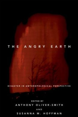 The Angry Earth: Disaster in Anthropological Perspective