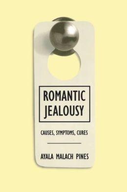 Romantic Jealousy: Causes Symptoms Cures