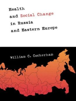 Health and Social Change in Russia and Eastern Europe