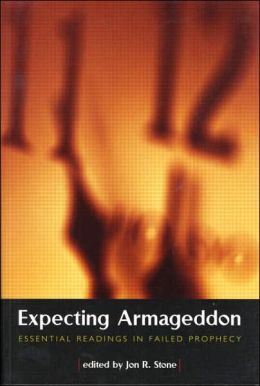 Expecting Armageddon: Essential Readings in Failed Prophecy