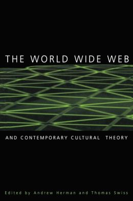 The World Wide Web and Contemporary Cultural Theory: Magic, Metaphor, Power