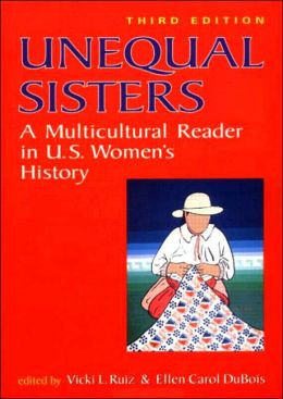 Unequal Sisters: A Multicultural Reader in U. S. Women's History