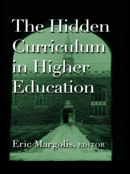 The Hidden Curriculum in Higher Education