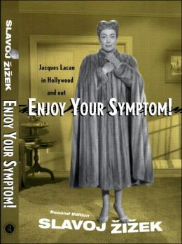 Enjoy Your Symptom!: Jacques Lacan in Hollywood and Out